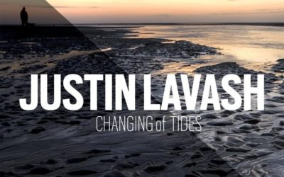Justin Lavash – Changing of Tides